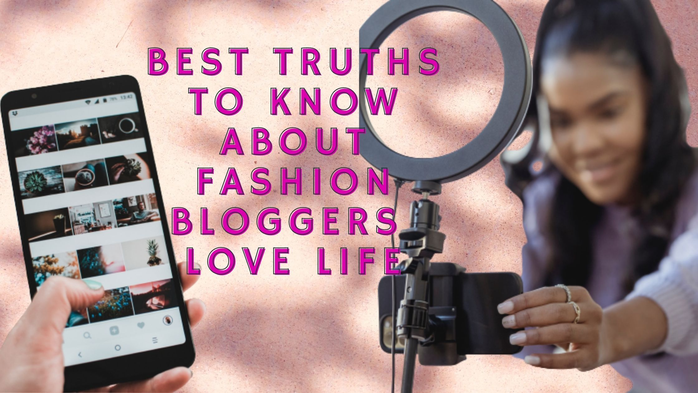 best truths to know about fashion bloggers love life